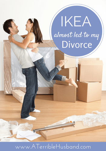 IKEA Almost Led To My Divorce