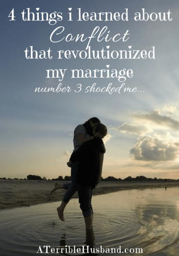 4 things i learned about conflict that revolutionized my marriage