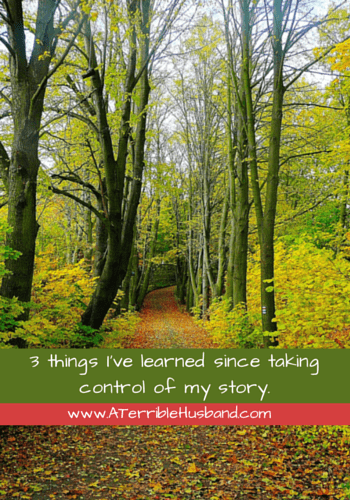 3 things I've learned since taking control of my story.