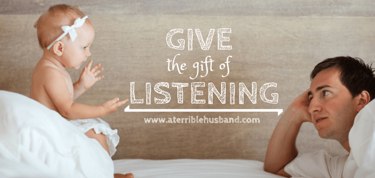 Give the gift of listening