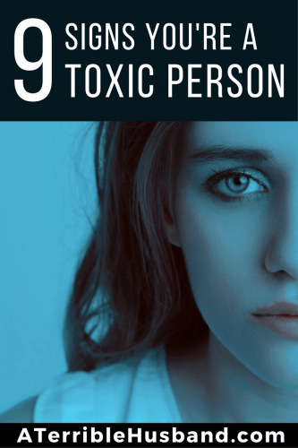9 Signs That You Re A Toxic Person